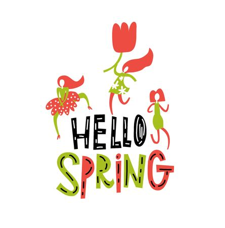 Vector Hello, Spring sign, emblem with hand drawn lettering and flowers on white background. Dancing girls vector illustration. Typography vector design for greeting cards and poster