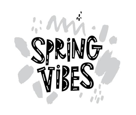 Vector Spring vibes sign, emblem with hand drawn lettering and grey abstract shapes on white background. Typography vector design for greeting cards and poster 일러스트