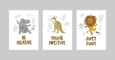 Cards or posters set with cute animals, Hippo, kangaroo, lion in cartoon style. Cute elements and motivational sayings Just fun, Be creative, Think positive. Vector illustration for kids design