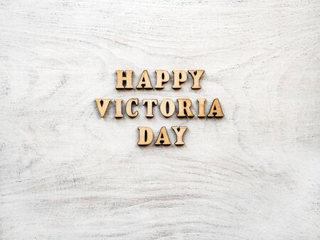 Victoria Day. Beautiful greeting card. Close-up, view from above. National holiday concept. Congratulations for family, relatives, friends and colleagues