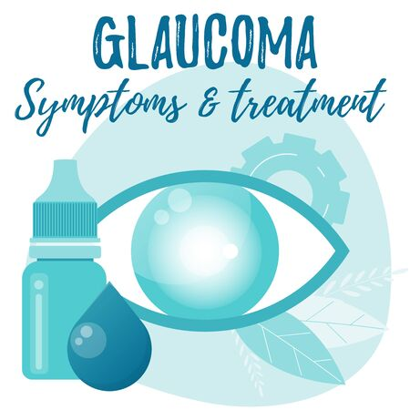 Glaucoma. Symptoms and treatment. Eye drops bottle. Eyedropper. Eye health vector flat concept.