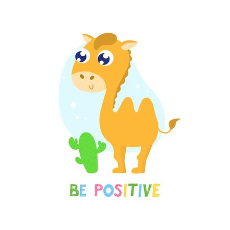 Cute camel vector illustration. Be positive card, print