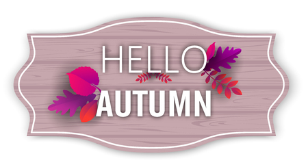 Hello autumn. Wooden textured background with beautiful leaves. Vector сard or label template. Ilustração