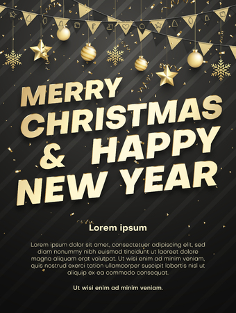 Merry Christmas and Happy New Year poster with gold Christmas balls, flags and confetti. Vector background with space for text.