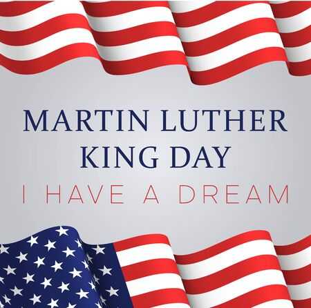 Martin Luther King day in USA. White poster with American flag.  Vector background.