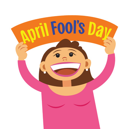 joking: Funny cartoon woman holding sign April Fools Day. Smiling happy girl, with poster signboard. Vector illustration