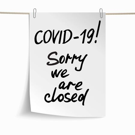 White sheet of paper with phrases Covid-19, Sorry we are closed. Concept against coronavirus. Vector Illustration