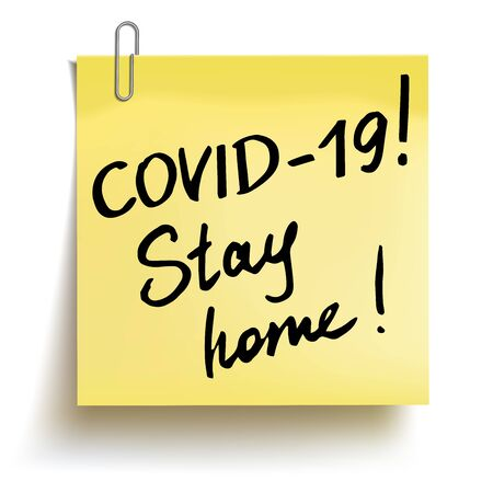 Yellow sticky note with phrases Covid-19, stay home. Concept against coronavirus. Vector Illustration