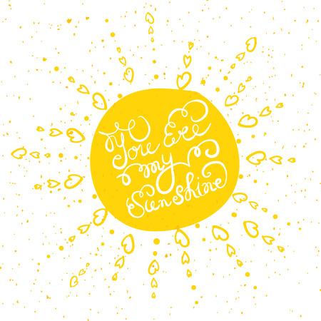 """sol radiante: Sun con el cartel de la tipografía dibujada mano. Cita romántica """"Tú eres mi sol"""" en la textura de fondo Vectores"""