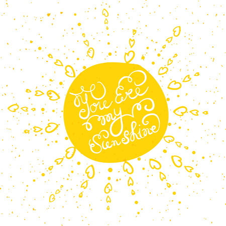 sunshine: Sun with hand drawn typography poster. Romantic quote You are my sunshine on textured background