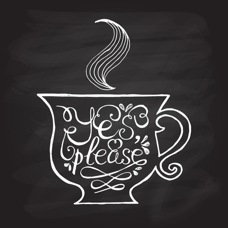 Cup of tea with hand drawn typography poster. Quote