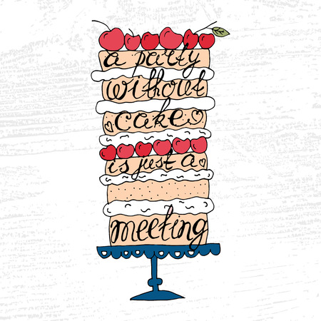 Cake with hand drawn typography poster. Funny quote