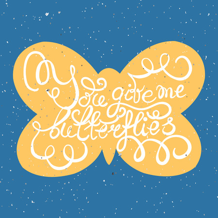 Butterflies with hand drawn typography poster. Romantic quote You give me butterflies on textured background for postcard or save the date card. Inspirational typography. Ilustrace