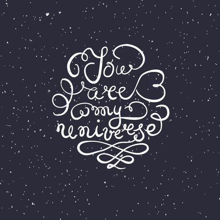 Universe background with hand drawn typography poster. Romantic quote You are my universe on textured background for postcard or save the date card. Inspirational typography. Ilustrace