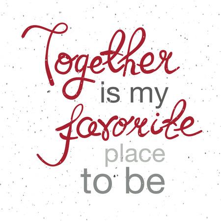 """romantique: Tir� par la main affiche de la typographie. Citation romantique """"Together est mon endroit pr�f�r� pour �tre� sur fond textur� pour la carte postale, imprimer ou sauvegarder la carte de date. Typographie inspir�e."""