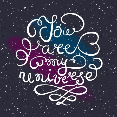 """universum: Universe Hintergrund mit handgezeichneten Typografie Plakat. Romantische Zitat """"Du bist mein Universum"""" auf strukturierten Hintergrund für Postkarte oder speichern die Datumskarte. Inspirational Typografie."""