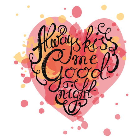 """beso: Corazón con el cartel de la tipografía dibujada mano. Cita romántica """"Siempre me beso de buenas noches"""" en la textura de fondo para la tarjeta postal o la tarjeta de fecha. Tipografía inspirada. Vectores"""