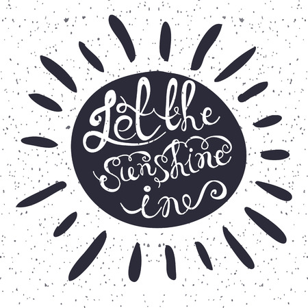 """sol radiante: Sun con el cartel de la tipografía dibujada mano. Cita romántica """"Deja que la luz del sol en"""" para la postal o de la tarjeta de fecha. Tipografía inspirada. Vectores"""