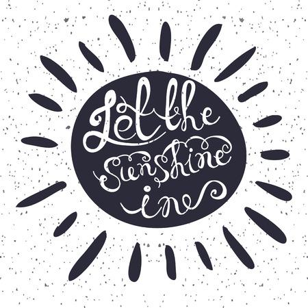 "sol radiante: Sun con el cartel de la tipograf�a dibujada mano. Cita rom�ntica ""Deja que la luz del sol en"" para la postal o de la tarjeta de fecha. Tipograf�a inspirada. Vectores"