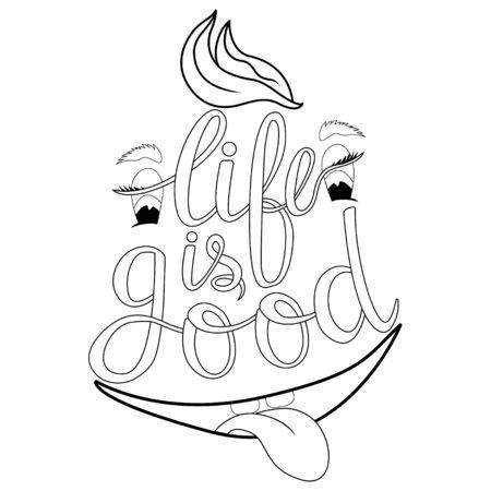 Lettering -life is good, design elements for adult coloring book, outline. Vector illustration