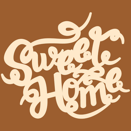 Sweet home card. Hand drawn lettering. Drawing phrase. Illustration
