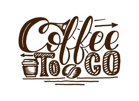 Coffee to go hand draw logo illustration with lettering 版權商用圖片 - 81494443