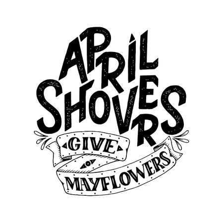 April Showers give mayflowers, spring banner. Typography poster with lettering. Spring design, lettering about april, social media content, lettering for prints, cards