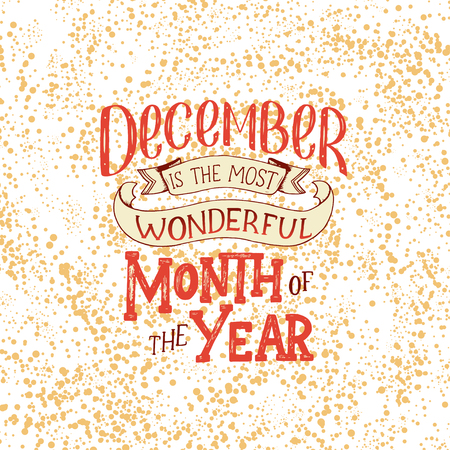 December Inspirational quote. Typography for calendar or poster, invitation, greeting card or t-shirt. Vector lettering, calligraphy design. Illustration