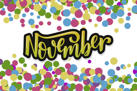 Hello November. Inspirational quote. Typography for calendar or poster, invitation, greeting card or t-shirt. Vector lettering, calligraphy design.