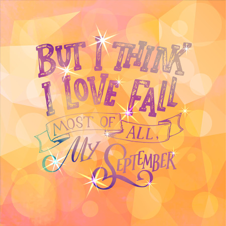 Fall Handwritten Lettering Quote And Autumn Motives. Lettering Composition  For September. Vector Element For