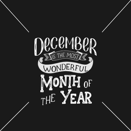 romantic date: December Inspirational quote. Typography for calendar or poster, invitation, greeting card or t-shirt. Illustration