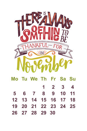 Vector calendar for November 2 0 1 8. Hand drawn lettering quotes for calendar design, vector illustration