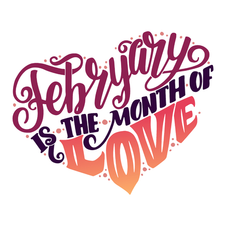 day: Inspirational quote about february and love. Typography card with lettering in heart, lettering composition. Vector Illustration