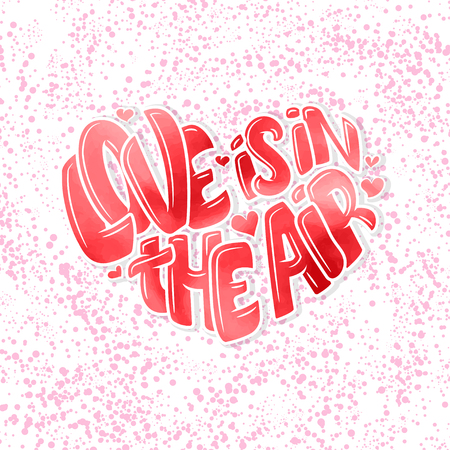 Big heart with lettering - Love is in the air, typography poster for Valentines Day, cards, prints.