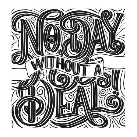 Hand drawn typography poster. No Day without a Deal, banner with lettering. Wholesale background. Discount tag, poster. Calligraphy flyer template.