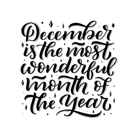 December Inspirational quote. Typography for calendar or poster, invitation, greeting card or t-shirt. Vector lettering, calligraphy design. vector