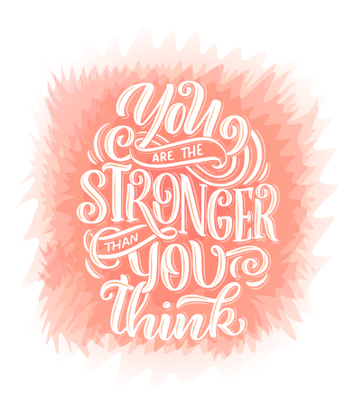 Inspirational quote. Hand drawn vintage illustration with lettering and decoration elements. Drawing for prints on t-shirts and bags, stationary or poster. Vector