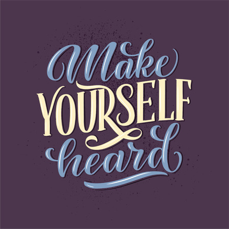 Make yourself heard - quote lettering. Calligraphy inspiration graphic design typography element. Hand written postcard. Cute simple vector sign style. Textile print