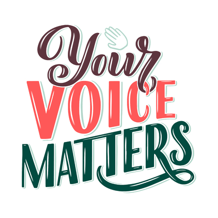 Your voice matters abstract quote lettering. Calligraphy inspiration graphic design typography element. Hand written postcard. Cute simple vector sign hand drawn style. Textile print Vectores