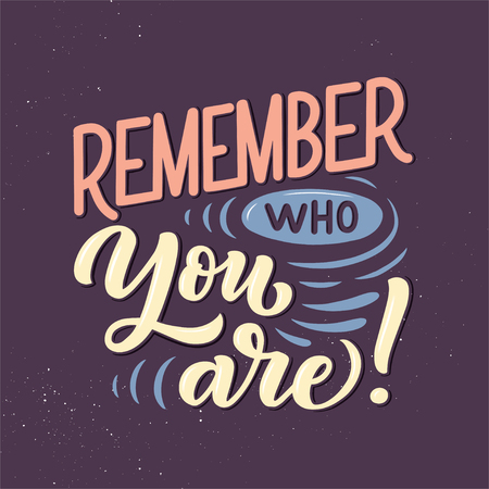 Inspirational Quote Remember Who You Are Hand Drawn Vintage