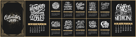 Vector calendar for months 2 0 1 9. Hand drawn lettering quotes for coffee shop design. Rough style, vector illustration