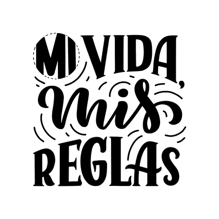 Modern lettering spanish - mi vida mis reglas (my life, my rules), great design for any purposes. Greeting card design template. Calligraphy illustration. Imagens - 118708855