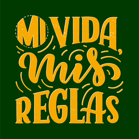 Modern lettering spanish - mi vida mis reglas (my life, my rules), great design for any purposes. Greeting card design template. Calligraphy vector illustration. Imagens - 125318030