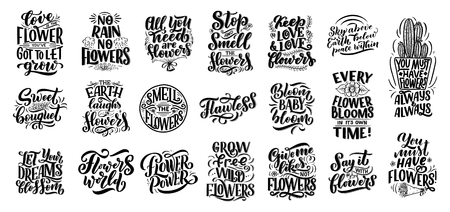 Lettering quotes about flowers, illustration made in vector. Postcard, invitation and t-shirt design with handdrawn compositions.
