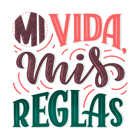 Modern lettering spanish - mi vida mis reglas (my life, my rules), great design for any purposes. Greeting card design template. Calligraphy vector illustration. Imagens - 122755034