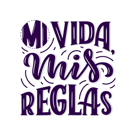Modern lettering spanish - mi vida mis reglas (my life, my rules), great design for any purposes. Greeting card design template. Calligraphy illustration.