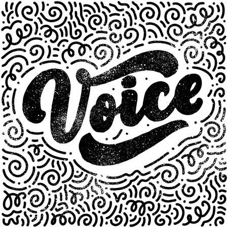 Lettering - voice. Calligraphy inspiration graphic design typography element. Hand written 3d postcard. Cute simple sign hand drawn style. Textile print