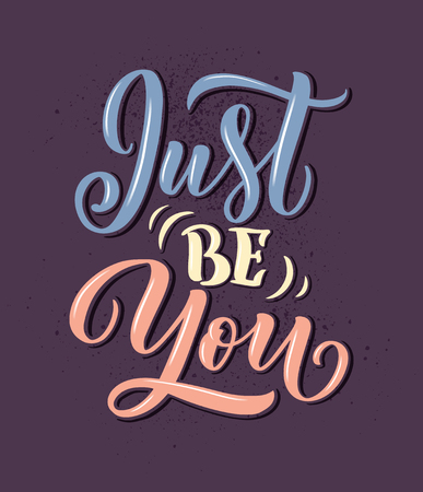 Quote lettering - Just be you. Calligraphy inspiration graphic design typography element. Hand written postcard. Cute simple vector sign style. Textile print