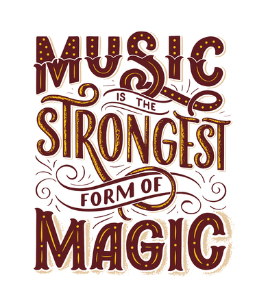Inspirational quote about music. Hand drawn vintage illustration with lettering. Phrase for print on t-shirts and bags, stationary or as a poster.