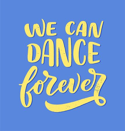 Hand drawn phrase about dance for print and poster design. Lettering quote and creative concept. Stock Illustratie